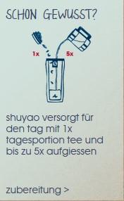 entdecke das shuyao tee to go konzept uns sei mit nur einer portion tee den ganzen tag versorgt!